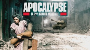 Apocalypse deuxième Guerre Mondiale