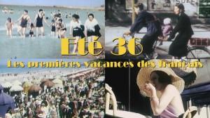 Eté 36, les premières vacances des français